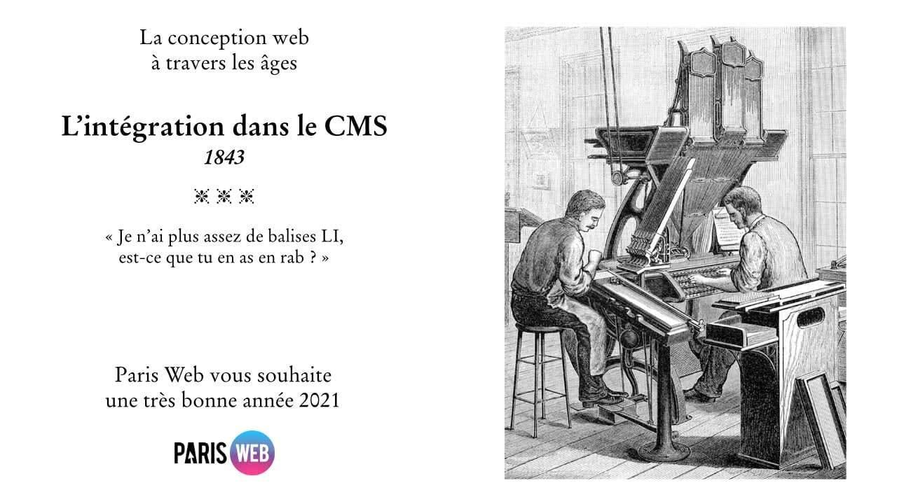 La conception web à travers les âges.  L'intégration dans le CMS 1843 - Je n'ai plus assez de balises LI, est-ce que tu en as en rab ?