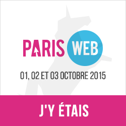 Paris Web 2015, du 1er au 3 octobre 2015. Webdesign, qualité et accessibilité. J'y étais !