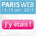 Paris Web j'y étais !